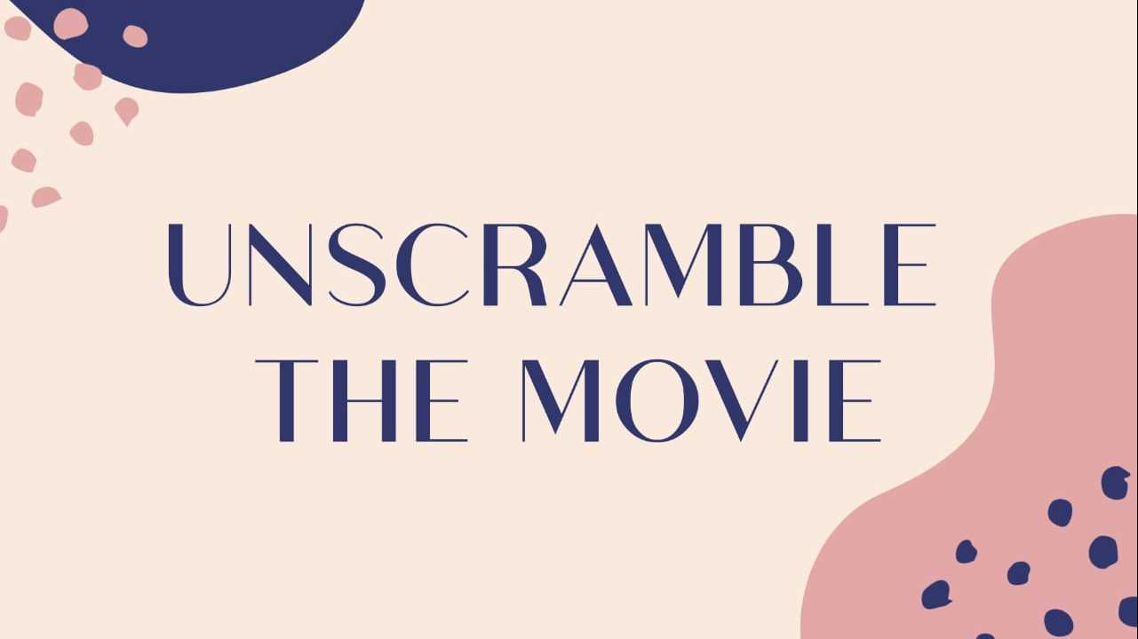 Unscramble the Movie name